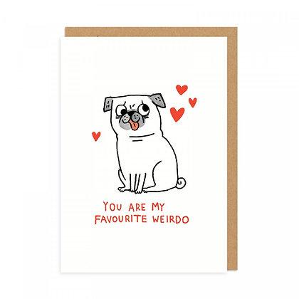 Favourite Weirdo Pug Card