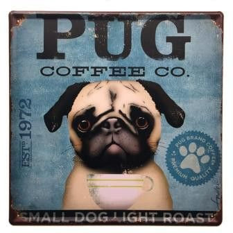 Pug Coffee Co. Tin Sign