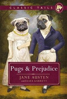 Pugs & Prejudice Hardback Book Jane Austin Classic
