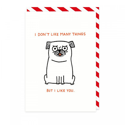 I Like You Pug Card