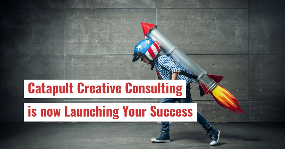 Catapult Creative Consulting is now Launching Your Success