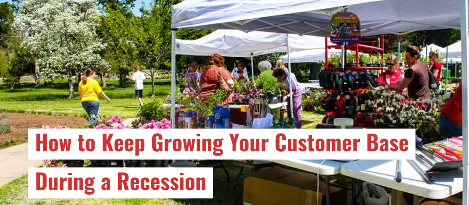 How to Keep Growing Your Customer Base During a Recession