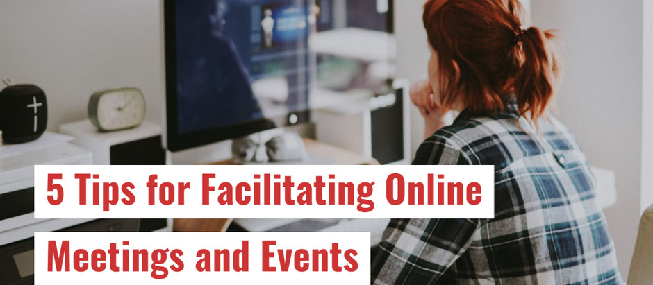 5 Tips for Facilitating Online Meetings and Events