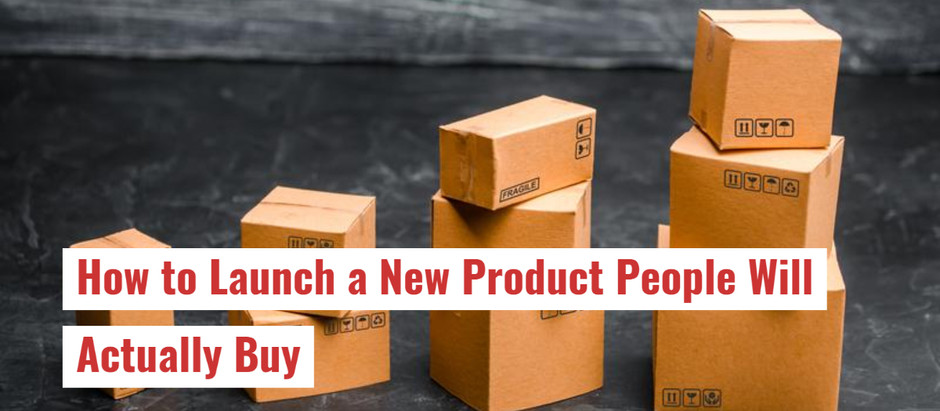 How to Launch a New Product People Will Actually Buy