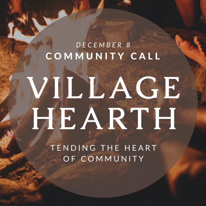 Village Hearth Community Call: December 8