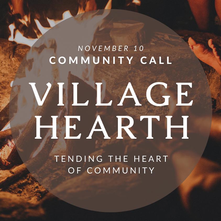Village Hearth Community Call: November 10