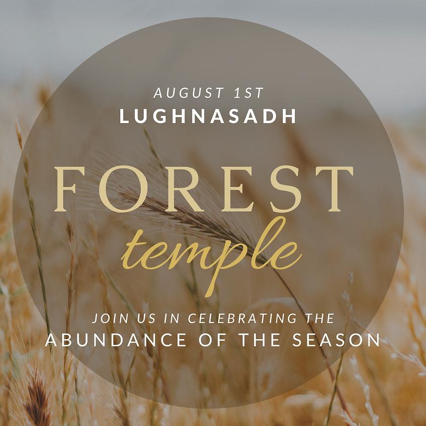 Forest Temple: Lughnasadh / Lammas