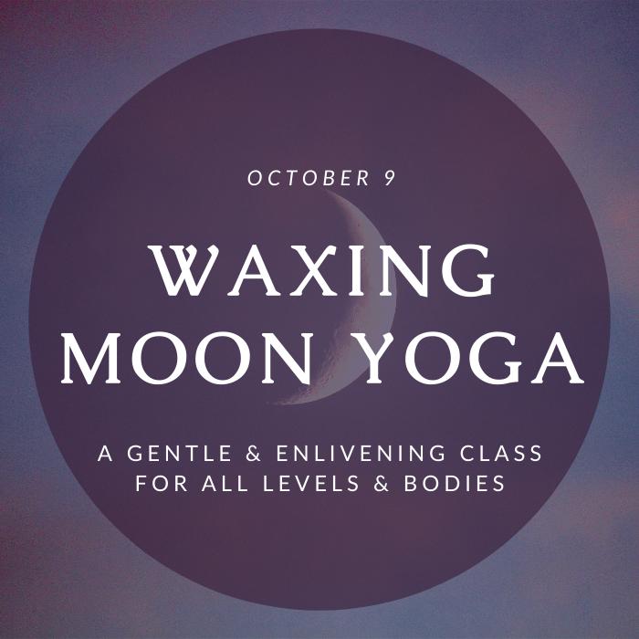 Waxing Moon Yoga & Ritual