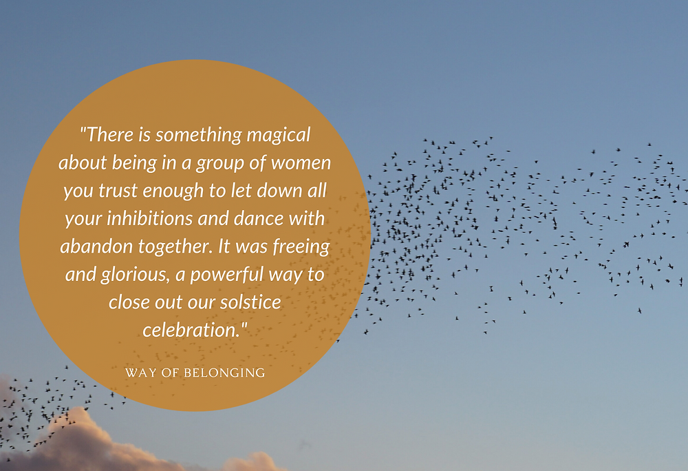 """Blue sky in the background with a bird murmuration in the foreground. White font behind an orange background reads: """"There is something magical about being in a group of women you trust enough to let down all your inhibitions and dance with abandon together. It eas freeing and glorious, a powerful way to close out our solstice celebration."""""""