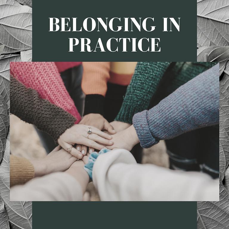 Belonging In Practice