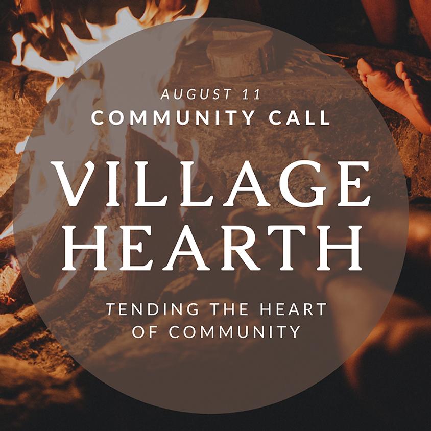 Village Hearth Community Call: August 11