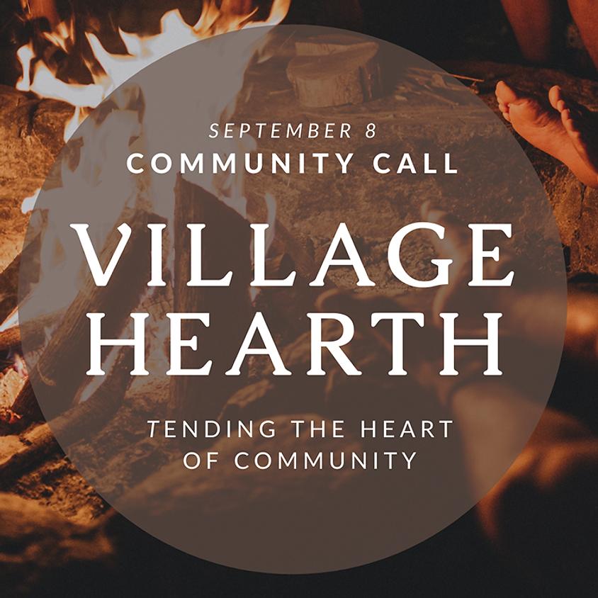 Village Hearth Community Call: September 8