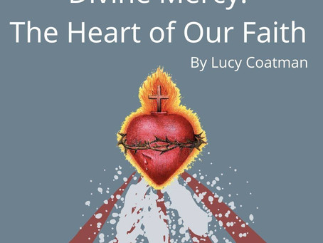 Divine Mercy: the heart of our faith