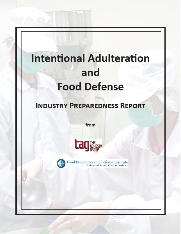 Download Intentional Adulteration and Food Defense Inudustry Preparedness Report Here