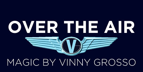 Over the Air: Magic by Vinny Grosso Private Show Deposit