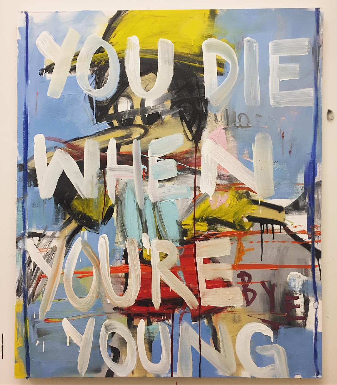You die when you're young