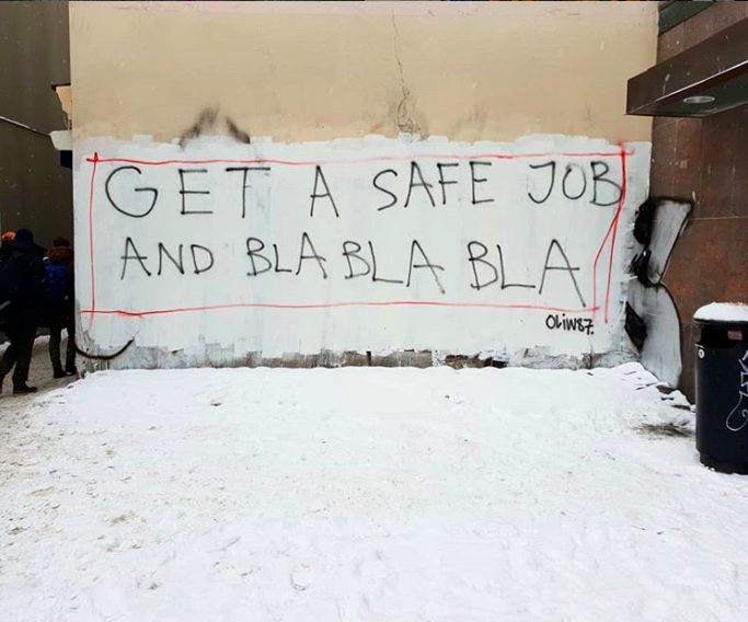 Get a safe job and bla bla bla