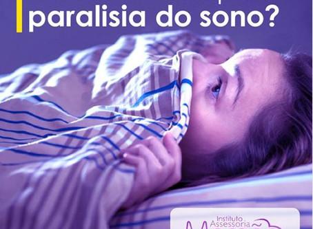 Vamos falar de Paralisia do Sono?