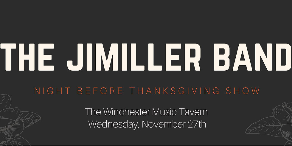 JiMiller Band's 21st Annual Night Before Thanksgiving Bash