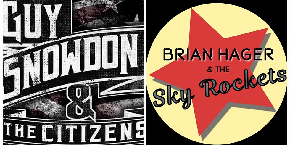 Brian Hager & The Sky Rockets / Guy Snowdon & The Citizens