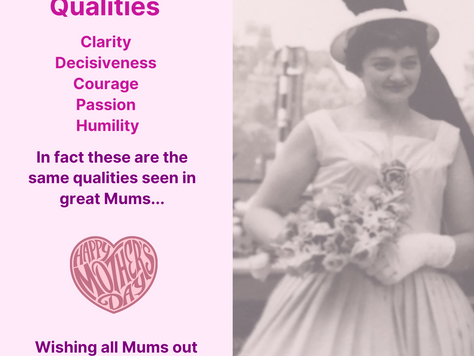 Leadership Qualities - Listen to your Mother!