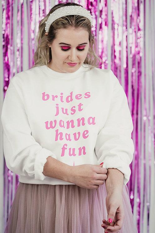 BRIDES JUST WANNA HAVE FUN