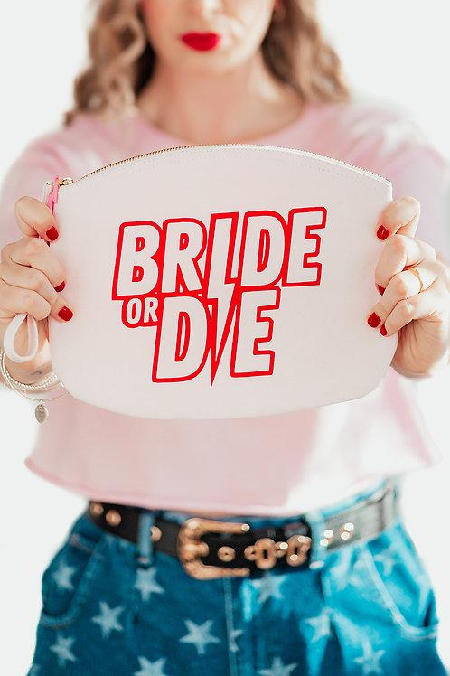 Bride Or Die