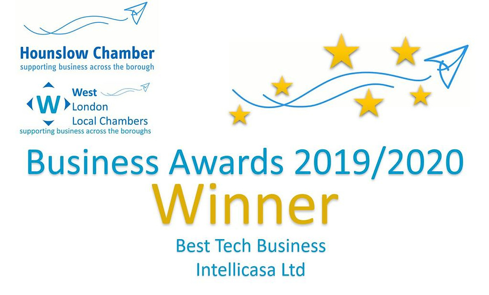 """ntelliCasa is proud to announce that we have been awarded as the """"Best Tech Business 2019/2020"""" at the prestigious """" Business Awards 2019/2020"""" by Hounslow Chamber of Commerce"""