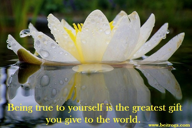 Being true to yourself is the greatest gift you give to the world.jpg
