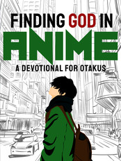 01 Finding God in Anime - Ebook Cover.jp