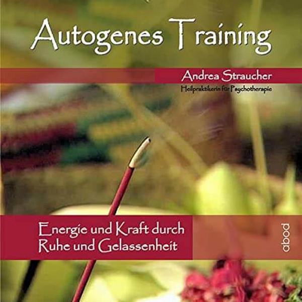 Autogenes Training by Andrea Straucher (5 Sitzungen)