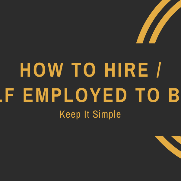 How to Hire / Self Employed to Boss