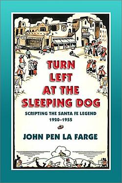 Turn Left at the Sleeping Dog: Scripting the Santa Fe Legend, 1920-1955