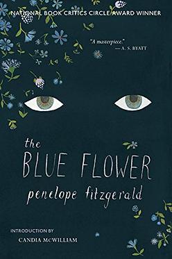 The Blue Flower: A Novel