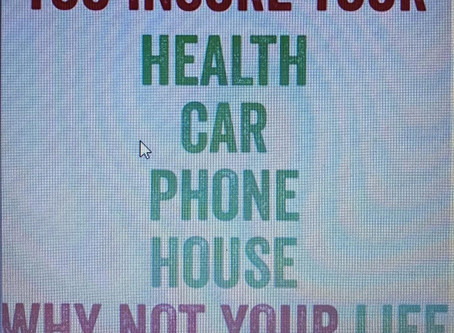 Insure Your Life not just Your Possessions