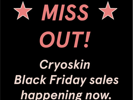 Get 30% off your Cryoskin services!  Combat the holiday food frenzy! Video Consultations Available!