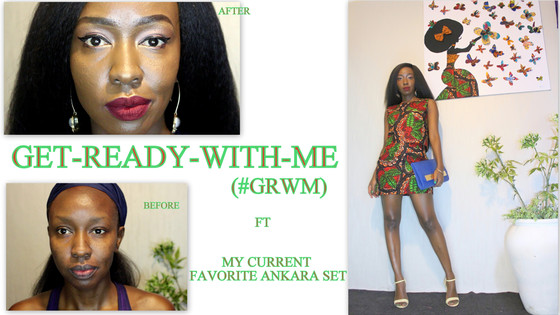 GET READY WITH ME #GRWM ft. My Current Favorite Ankara Set|Aimies Closet