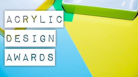 Acrylic Design Awards