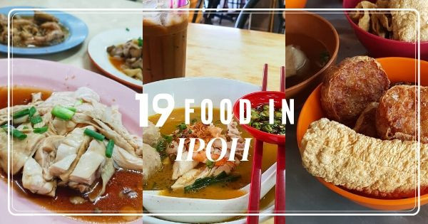 Ipoh Food Guide - Best Food In Ipoh