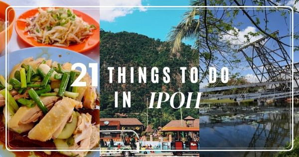 Best Things To Do In Ipoh