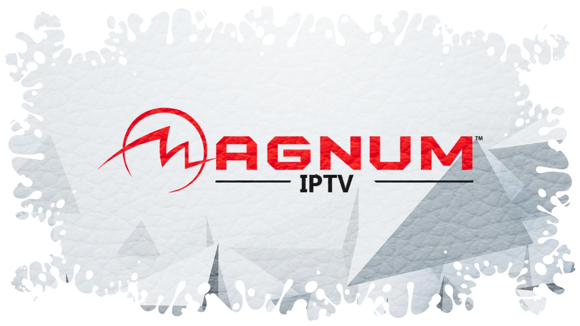 MAGNUM IPTV GRATUIT TÉLÉCHARGER