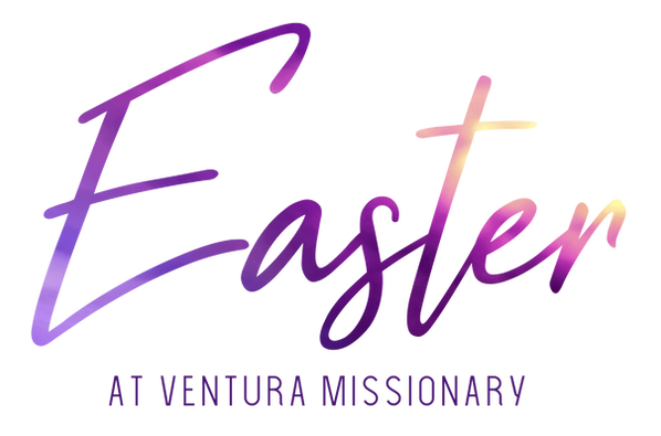 Easter Ventura Missionary Church