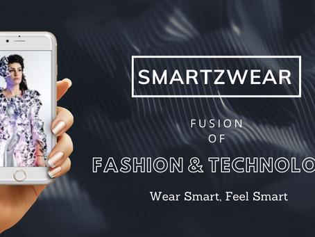 Smartzwear- Fusion of Fashion & Technology