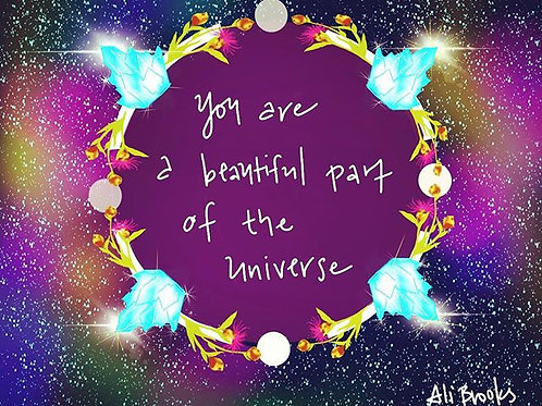 You are a beautiful part of the universe