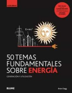 50 temas fundamentales sobre la energía.