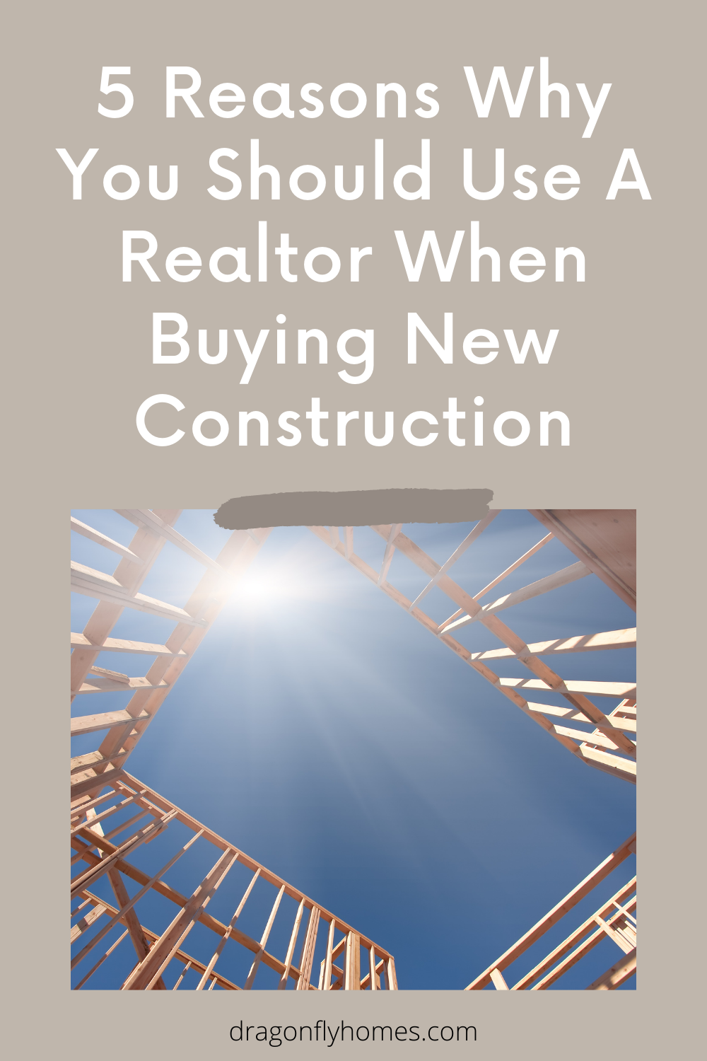 5 Reasons Why You Should Use A Realtor When Buying New Construction