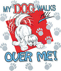 My Dog Walks All Over Me T-shirt Transfers 12pc
