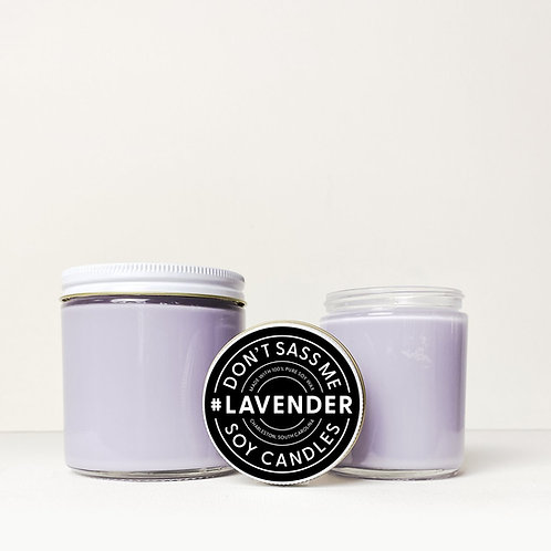 Lavender Soy Candle by Don't Sass Me Soy