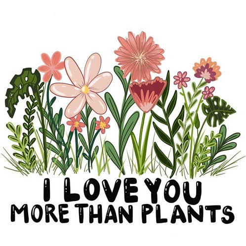 I Love You More Than Plants Sticker  by A Little Squid