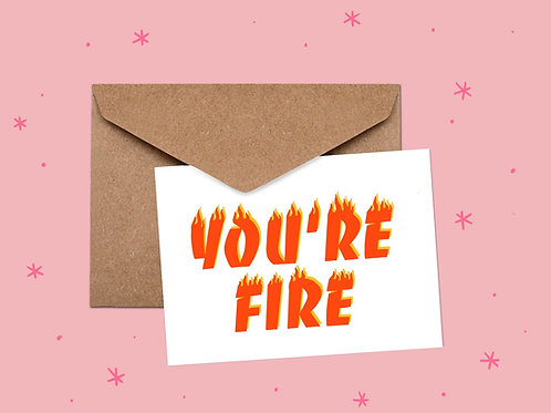Carly Thomas Design You're Fire Card
